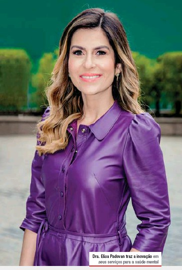 ??  ?? Dra. Elisa Padovan traz a inovação em seus serviços para a saúde mental