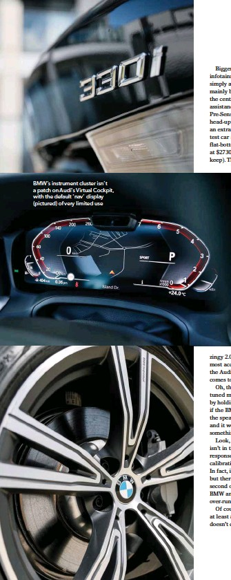 ??  ?? BMW's instrument cluster isn't a patch on Audi's Virtual Cockpit, with the default 'nav' display (pictured) of very limited use