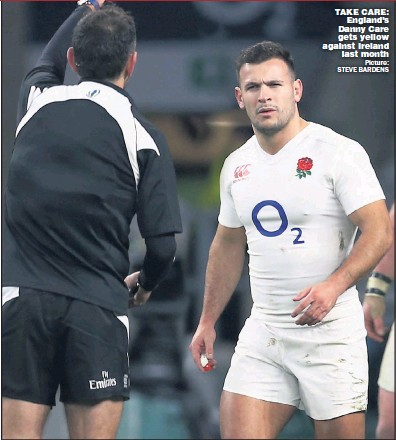 ??  ?? TAKE CARE: England's Danny Care gets yellow against Ireland last month