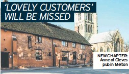??  ?? NEW CHAPTER: Anne of Cleves pub in Melton