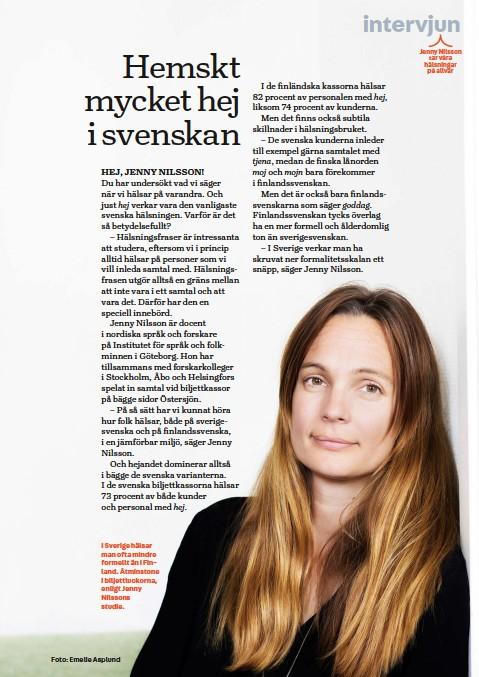 ?? Foto: Emelie Asplund ?? I Sverige hälsar man ofta mindre formellt än i Finland. Åtminstone i biljettluckorna, enligt Jenny Nilssons studie.