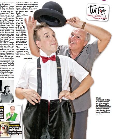 """?? Foto: Wilde ?? HUT AB! Dieter Bartels (rechts) ist einer der Gründer von """"TuT – Schule für Tanz, Clown und Theater"""", Timo Lesniewski ist einer der Absolventen – als """"Monsieur Momo""""erobert er die Bühnen."""