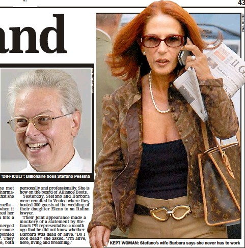 ??  ?? ' DIFFICULT': Billionaire boss Stefano Pessina KEPT WOMAN: Stefano's wife Barbara says she never has to work