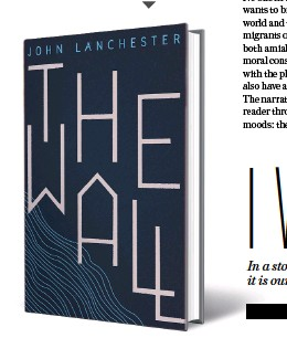 ??  ?? THE WALL by John Lanchester FABER & FABER `699; 288 pages