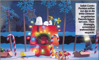 ??  ?? Selbst ComicPuristen solltenvon den in die dritte Dimension gehievten Peanuts begeistert sein. Trickfilmmagie, entzückend weihnachtlichverpackt.