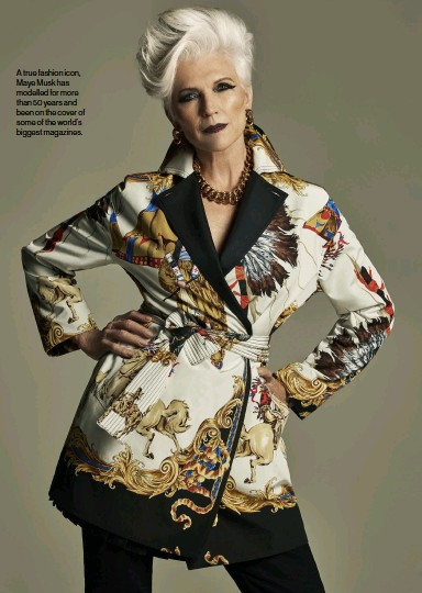 ??  ?? A true fashion icon, Maye Musk has modelled for more than 50 years and been on the cover of some of the world's biggest magazines.