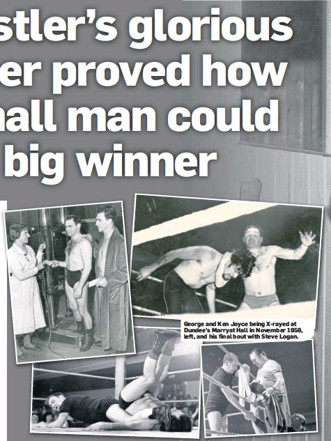 ??  ?? George and Ken Joyce being X-rayed at Dundee's Marryat Hall in November 1958, left, and his final bout with Steve Logan.
