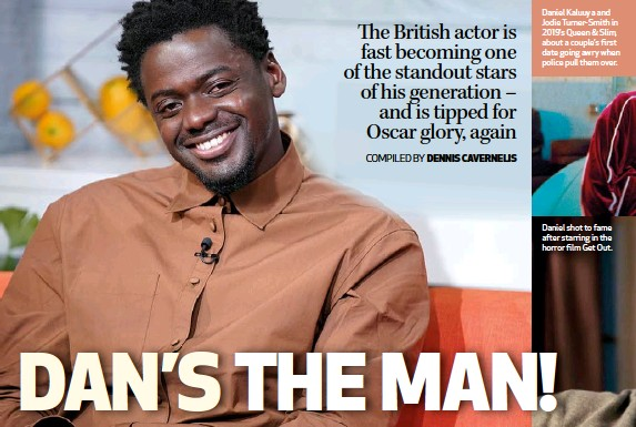??  ?? Daniel Kaluuya and Jodie Turner-Smith in 2019's Queen & Slim, about a couple's first date going awry when police pull them over. Daniel shot to fame after starring in the horror film Get Out.