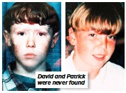 ??  ?? David and Patrick were never found