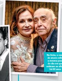 ??  ?? Na festa, o casal de atores refez a mesma pose do dia em que subiram ao altar, há 60 anos