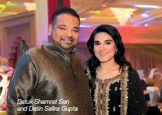 ??  ?? Datuk Shamrat Sen and Datin Safira Gupta