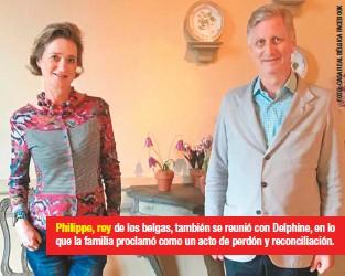 ??  ?? Philippe, rey de los belgas, también se reunió con Delphine, en lo que la familia proclamó como un acto de perdón y reconciliación.