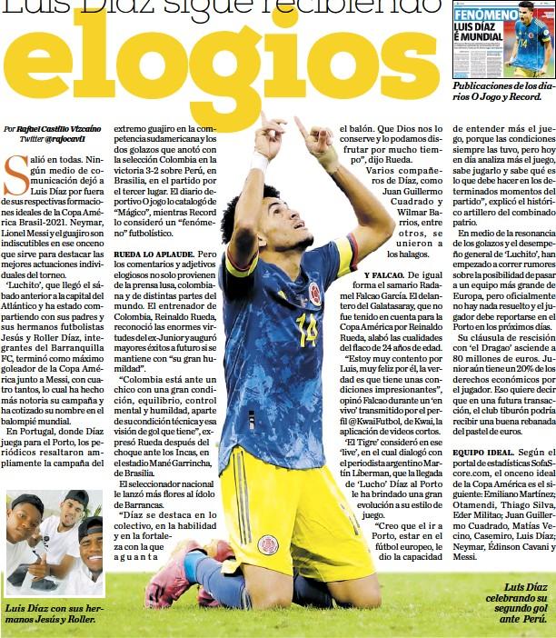 ??  ?? Luis Díaz con sus hermanos Jesús y Roller. Publicaciones de los diarios O Jogo y Record. Luis Díaz celebrando su segundo gol ante Perú.