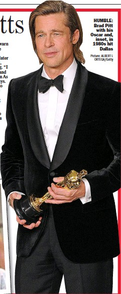 ?? Picture: ALBERT L ORTEGA/GETTY ?? HUMBLE: Brad Pitt with his Oscar and, inset, in 1980s hit Dallas