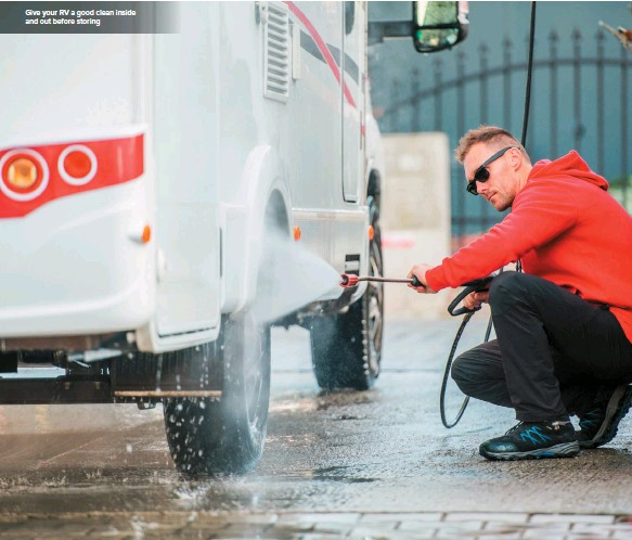 ??  ?? Give your RV a good clean inside and out before storing