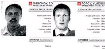 ??  ?? The Monenegro government issued this wanted poster for Vladimir Popov and Eduard Shishmakov under his alias Shirokov.