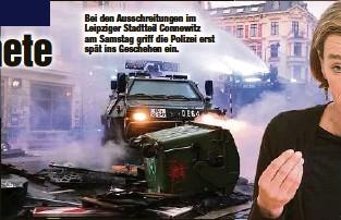 ?? ?? Bei den Ausschreitungen im Leipziger Stadtteil Connewitz am Samstag griff die Polizei erst spät ins Geschehen ein.