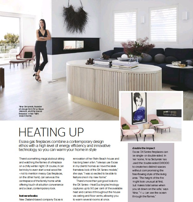 ??  ?? Nina Skrzynski, founder of design firm Nina Maya Interiors, and the Escea fireplace in her Palm Beach home.
