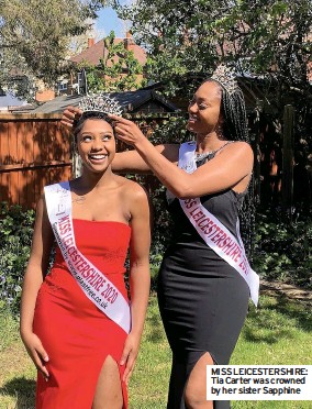 ??  ?? MISS LEICESTERSHIRE: Tia Carter was crowned by her sister Sapphine