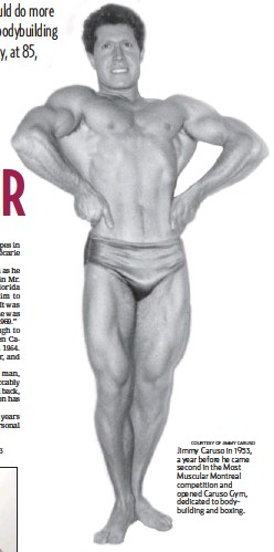 ?? COURTESY OF JIMMY CARUSO ?? Jimmy Caruso in 1953, a year before he came second in the Most Muscular Montreal competition and opened Caruso Gym, dedicated to bodybuilding and boxing.