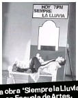 ??  ?? La obra 'Siempre la Lluvia' en Escuela de Artes.