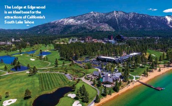 ??  ?? The Lodge at Edgewood is an ideal base for the attractions of California's South Lake Tahoe