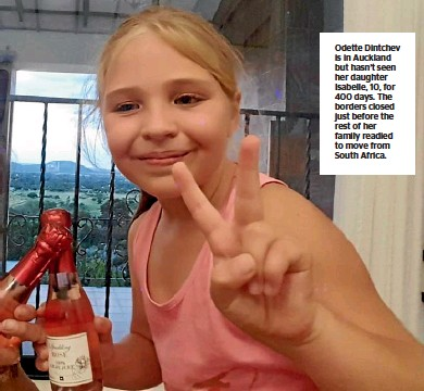 ??  ?? Odette Dintchev is in Auckland but hasn't seen her daughter Isabelle, 10, for 400 days. The borders closed just before the rest of her family readied to move from South Africa.