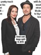 ??  ?? Brad and Ange split in 2016