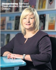 ??  ?? Disappointing Barrhead Travel president Jacqueline Dobson