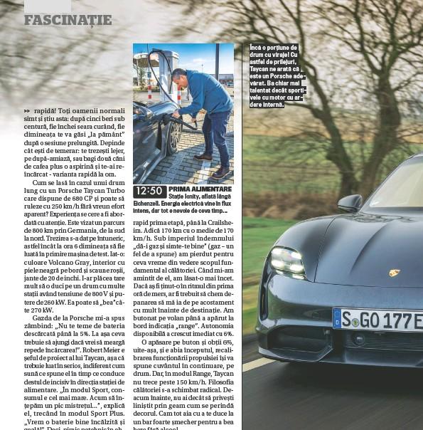 ??  ?? >> 12:50 PRIMA ALIMENTARE Stație Ionity, aflată lângă Eichenzell. Energia electrică vine în flux intens, dar tot e nevoie de ceva timp... Î ncă o porț iune de drum cu viraje! Cu astfel de prilejuri, Taycan ne arată că este un Porsche adevă rat. Ba chiar mai talentat decât sportivele cu motor cu ardere internă.