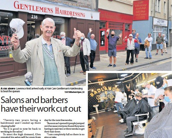 ??  ?? A cut above Lawrence Reid arrived early at Hair Care Gentleman's Hairdressing to beat the queues 150720BarbersOpen_02 In for a trim Badlands Barber on South Methven Street was fully booked on Wednesday