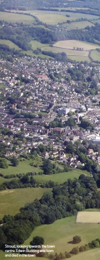 ??  ?? Stroud, looking towards the town centre. Edwin Budding was born and died in the town