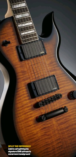 ??  ?? split the difference Zakk's coil-splitting his signature EMG pickups to cover more tonal ground