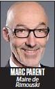 ??  ?? MARC PARENT Maire de Rimouski