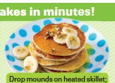 ??  ?? Drop mounds on heated skillet; cook 1 to 2 min. per side
