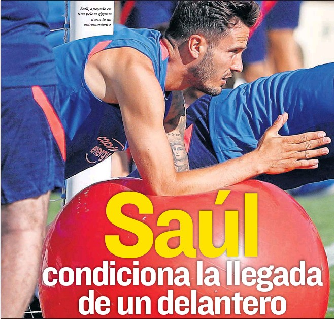 ??  ?? Saúl, apoyado en una pelota gigante durante un entrenamiento.