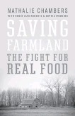 ??  ?? From Sav­ing Farm­land: The Fight for Real Food, © 2015 Nathalie Cham­bers, Robin Alys Roberts and So­phie Wood­ing, Rocky Moun­tain Books.