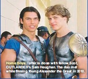 ??  ?? Home Boys: Telfer is close with fellow Scot, OUTLANDER'S Sam Heughan. The duo met while filming Young Alexander the Great in 2010.