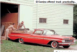 ??  ?? El Camino offered truck practicality...