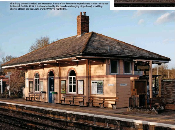 ??  ?? Charlbury, between Oxford and Worcester, is one of the few surviving Italianate stations designed by Brunel. Built in 1853, it is characterised by the broad overhanging hipped roof, providing shelter at front and rear. LUKE O'DONOVAN/NETWORK RAIL.