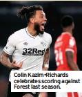 ??  ?? Colin Kazim-richards celebrates scoring against Forest last season.