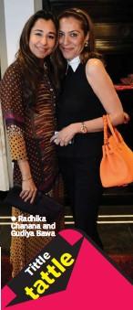 ??  ?? Radhika Chanana and Gudiya Bawa