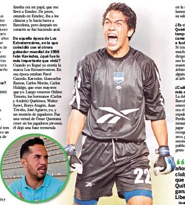 ??  ?? De aquella época de Los Extraterrestres, en la que coincidió con el otrora goleador mundial de 1998 Iván Kaviedes, ¿qué fue lo más importante que vivió? ¿Cuál ha sido la expulsión más amarga de su carrera? Daniel Viteri,