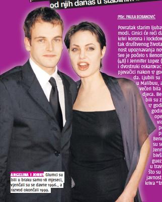 ??  ?? ANGELINA I JONNY Glumci su bili u braku samo 18 mjeseci, vjenčali su se davne 1996., a razvod okončali 1999.