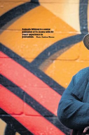 ?? Photo / Andrew Warner ?? Roimata Mihinui is a senior journalist of Te Arawa with 50 years' experience in journalism.