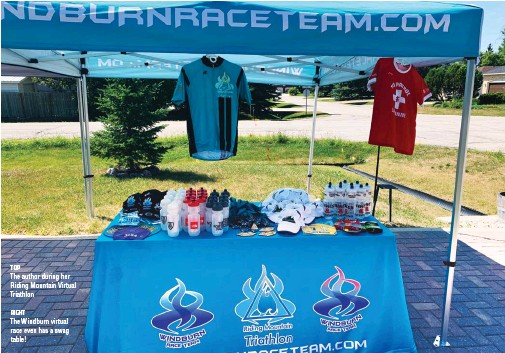 ??  ?? TOP The author during her Riding Mountain Virtual Triathlon RIGHT The Windburn virtual race even has a swag table!