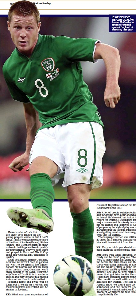 ??  ?? IF WE bElIEvE, WE can qualIFy: James McCarthy in action for Ireland against England at Wembley last year