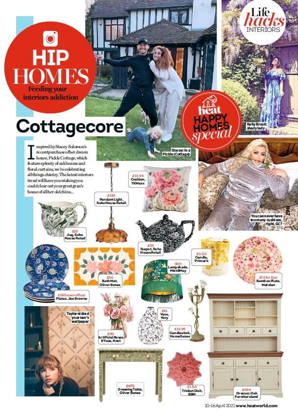 ??  ?? £25 Jug, Soho House Retail £18 for set of four Plates, Joe Browns Taylor nicked your nan's wallpaper £135 Pendant Light, Soho House Retail £26 Bath Mat, Oliver Bonas £30 Artificial Roses & Vase, Next £12.99 Cushion, Tkmaxx £55 Teapot, Soho House Retail £675 Dressing Table, Oliver Bonas Stacey: in a Pickle (Cottage) £60 Lampshade, Mint&may £14 Vase, Very £14.99 Candlestick, Homesense £2.50 Candle, Primark £1.50 Trinket Dish, B&M Kelly Brook: shady lady You can never have too many cushions, right, GC? £12 for four Bamboo Plate, Matalan £999 Dresser, Oak Furnitureland