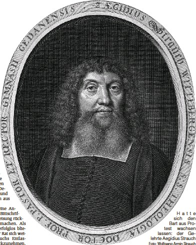 ?? Foto: Wolfgang Armin Strauch ?? Hatte sich den Bart aus Protest wachsen lassen: der Gelehrte Aegidius Strauch