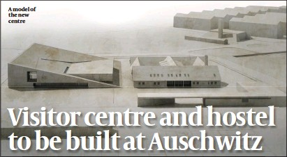 ?? PHOTO: AUSCHWITZ.ORG ?? A model of the new centre